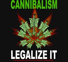 Cannibalism - Legalize It Unisex T-Shirt