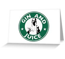 'Sipping on Gin and Juice' Greeting Card