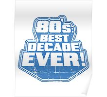 80's Best Decade Ever! Retro Distressed Logo Poster
