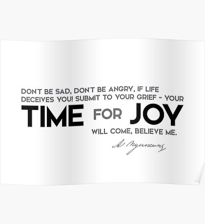 time for joy will come - alexander pushkin Poster