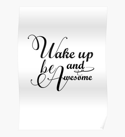 Wake up and be awesome Poster