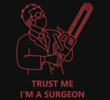 Trust me, I'm a surgeon by GarbRage