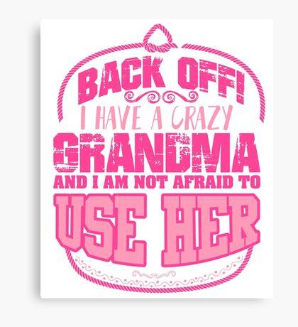 Back off! I have a crazygrandma Canvas Print
