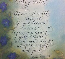 Scripture Proverbs 23:15 calligraphy art by Melissa Goza