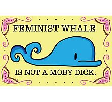 Feminist Whale is not a Moby Dick Photographic Print