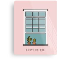 Cacti or Die Metal Print