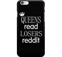 QUEENS READ//LOSERS REDDIT iPhone Case/Skin