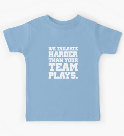 We Tailgate Harder Than Your Team Plays Kids Tee