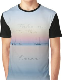 Take me to the ocean calm water scenery Graphic T-Shirt