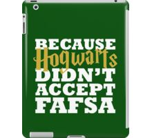 Because Hogwarts didn't accept FAFSA - white iPad Case/Skin