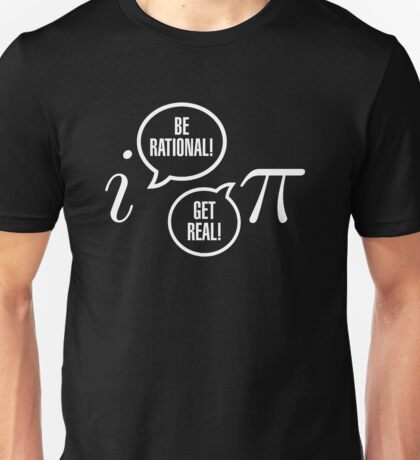 Be Rational! Unisex T-Shirt