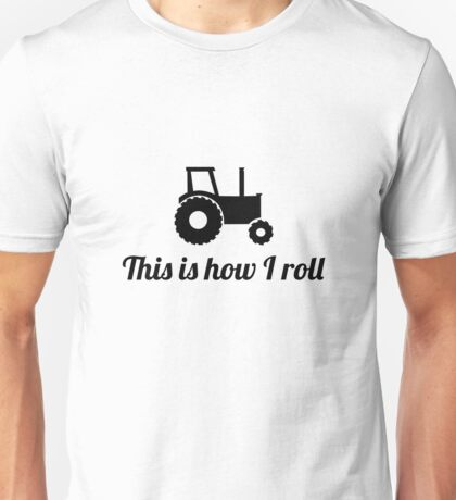 Tractor How I Roll Unisex T-Shirt