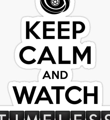 Timeless - Keep Calm And Watch Timeless Sticker
