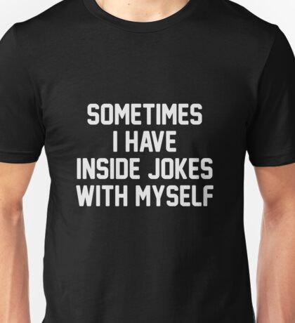 Inside Jokes Unisex T-Shirt