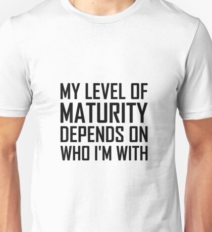Maturity Level Unisex T-Shirt