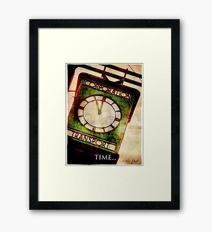 Time Travels Fast Framed Print