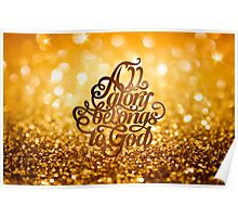 All glory belongs to God Poster