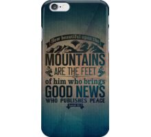 How beautiful upon the mountains are the feet iPhone Case/Skin