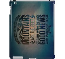 How beautiful upon the mountains are the feet iPad Case/Skin