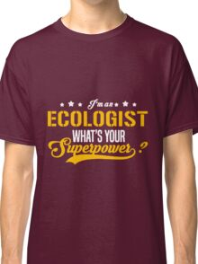 ECOLOGIST what is your super power Classic T-Shirt