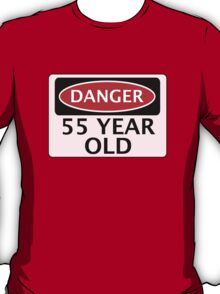 DANGER 55 YEAR OLD, FAKE FUNNY BIRTHDAY SAFETY SIGN T-Shirt