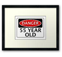 DANGER 55 YEAR OLD, FAKE FUNNY BIRTHDAY SAFETY SIGN Framed Print