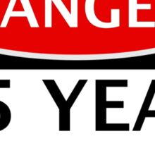 DANGER 65 YEAR OLD, FAKE FUNNY BIRTHDAY SAFETY SIGN Sticker