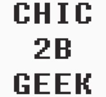 Chic 2b Geek part1 by Tanya Housham