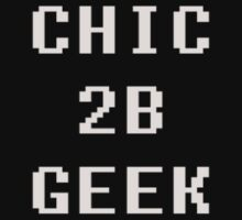 Chic 2b Geek Part2 by Tanya Housham