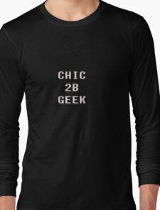 Chic 2b Geek Part2 Long Sleeve T-Shirt