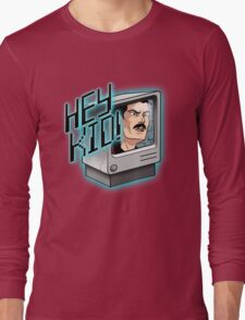 HEY KID! I'M A COMPUTER! Long Sleeve T-Shirt