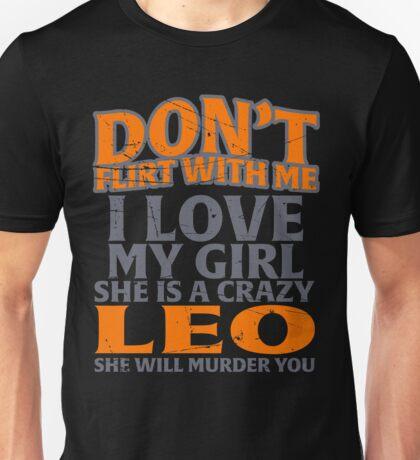 don't flirt with me Leo Unisex T-Shirt