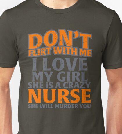 don't flirt with me Nurse Unisex T-Shirt