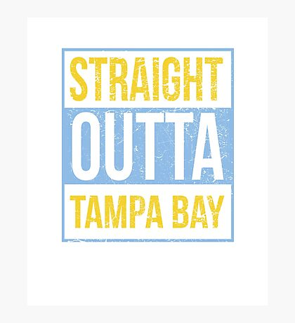 Straight Outta Tampa Bay T Shirt Photographic Print