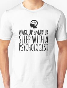 Funny 'Wake Up Smarter. Sleep With a Psychologist' T-Shirt and Gifts T-Shirt