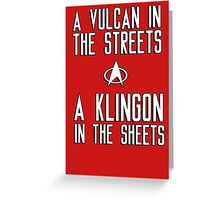 A vulcan in the streets a klingon in the sheets Greeting Card