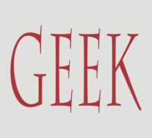GEEK, clever, eccentric, expert, enthusiast, non-mainstream person by TOM HILL - Designer