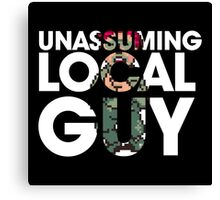 Unassuming Local Guy Canvas Print