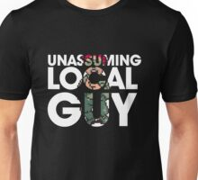 Unassuming Local Guy Unisex T-Shirt