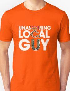 Unassuming Local Guy T-Shirt