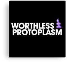 Worthless Protoplasm Canvas Print