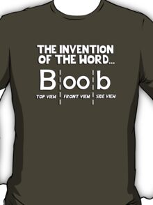 The invention of the word boob T-Shirt