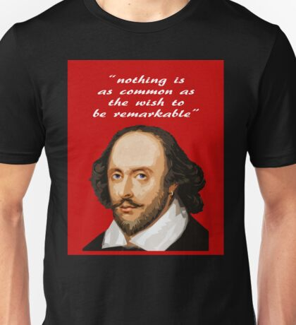 SHAKESPEARE NOTHING IS AS REMARKABLE Unisex T-Shirt