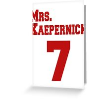 Mrs. Kaepernick Greeting Card