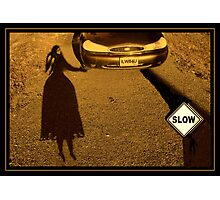 Slow Down ! Photographic Print