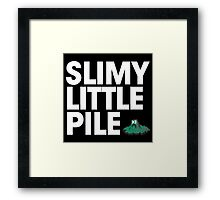 Slimy Little Pile Framed Print
