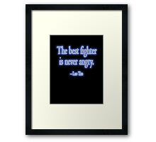 Lao Tzu, The best fighter is never angry. Combat, Karate, Kung Fu, Boxing, Wrestling, MMA Framed Print