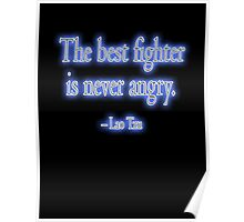 Lao Tzu, The best fighter is never angry. Combat, Karate, Kung Fu, Boxing, Wrestling, MMA Poster