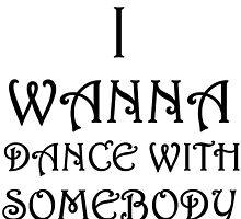 I WANNA DANCE WITH SOMEBODY by Divertions