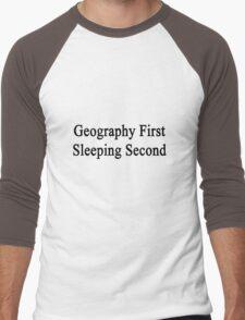 Geography First Sleeping Second  Men's Baseball ¾ T-Shirt